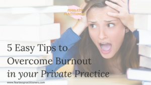 overcome burnout in your private practice