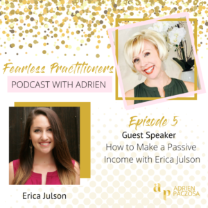 Fearless Practitioners Podcast - How to Make a Passive Income
