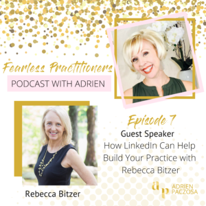 Episode 7-How LinkedIn Can Help Build Your Practice