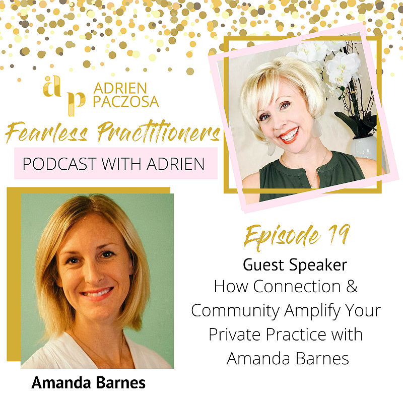 How Connection and Community Amplify Your Private Practice