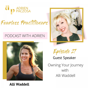 Owning Your Journey - Fearless Practitioners Podcast