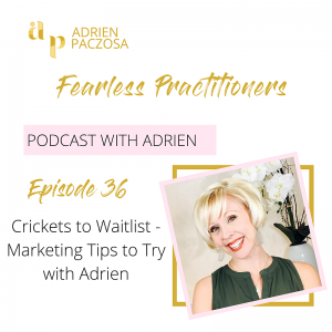 Fearless Practitioners Podcast - Marketing Tips