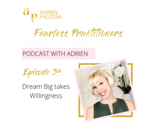 Fearless Practitioners Podcast - Dream Big takes Willingness
