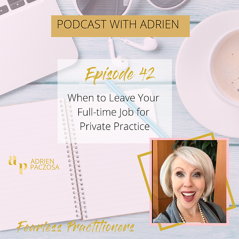 Fearless Practitioners Podcast-When to Leave Your Full-time Job for Private Practice