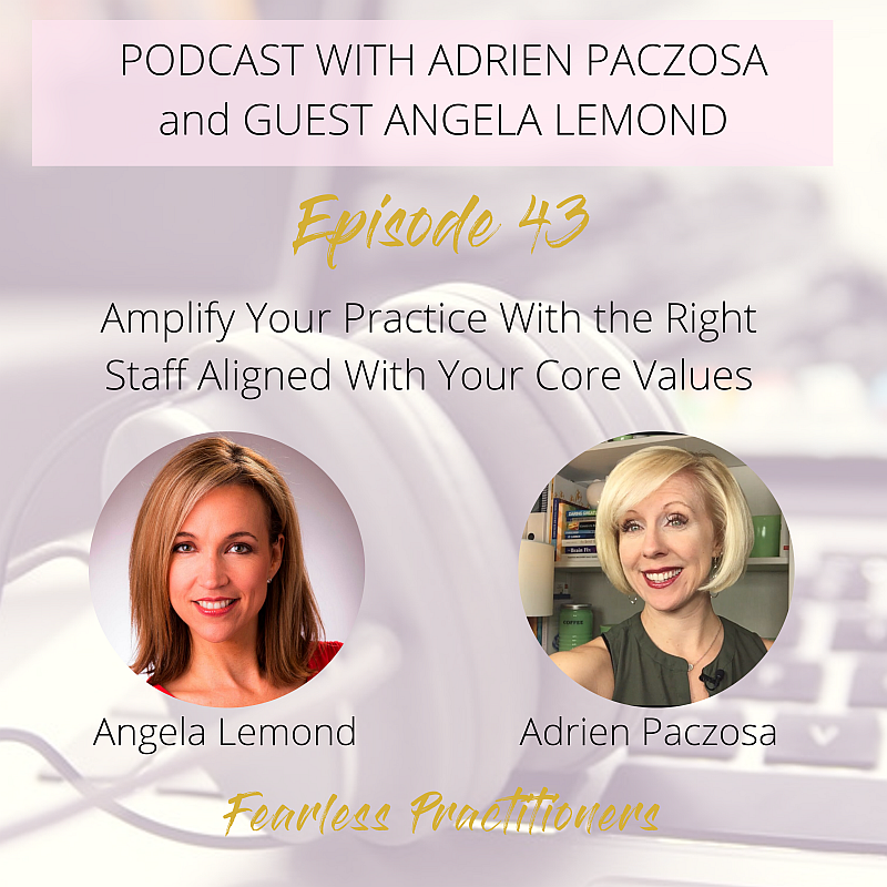 Fearless Practitioners Podcast_Amplify Your Practice With the Right Staff