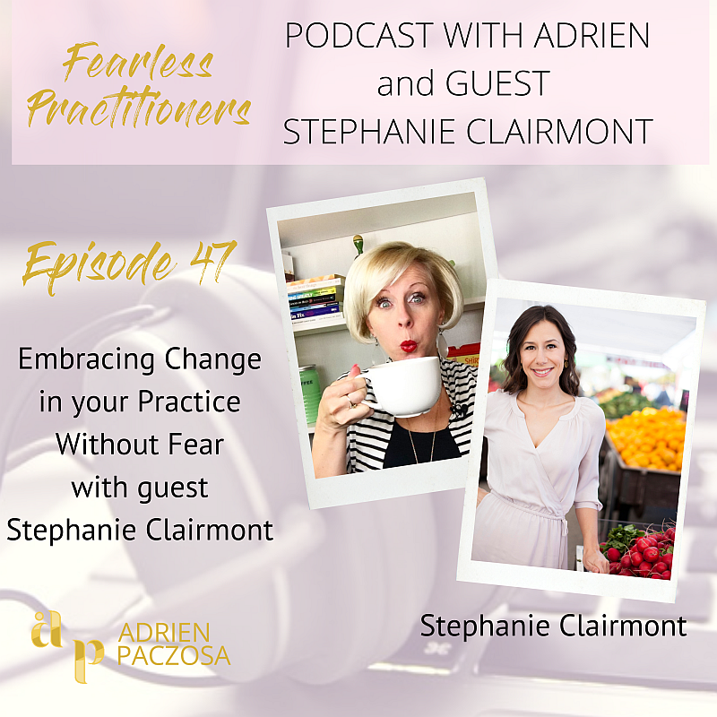 Fearless Practitioners Podcast-Embracing Change in Your Practice