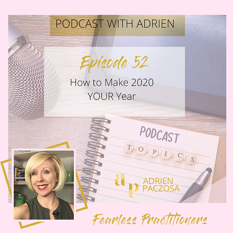 Fearless Practitioners Podcast - How to Make 2020 Your Year