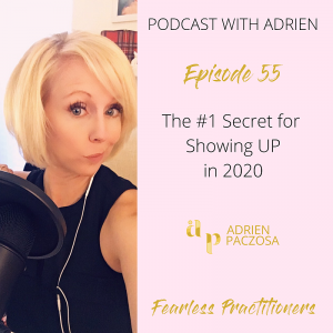 Fearless Practitioners Podcast - The #1 Secret for Showing UP in 2020