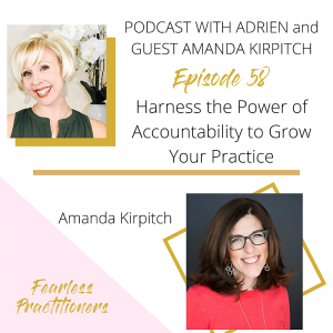 Fearless Practitioners Podcast-Harness the Power of Accountability to Grow Your Practice with Amanda Kirpitch