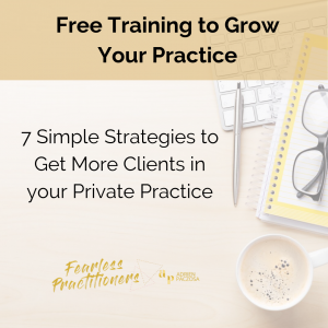 Simple Strategies to Get More Clients in Your Private Practice