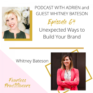 Fearless Practitioners Podcast -Unexpected Ways to Build Your Brand with Whitney Bateson