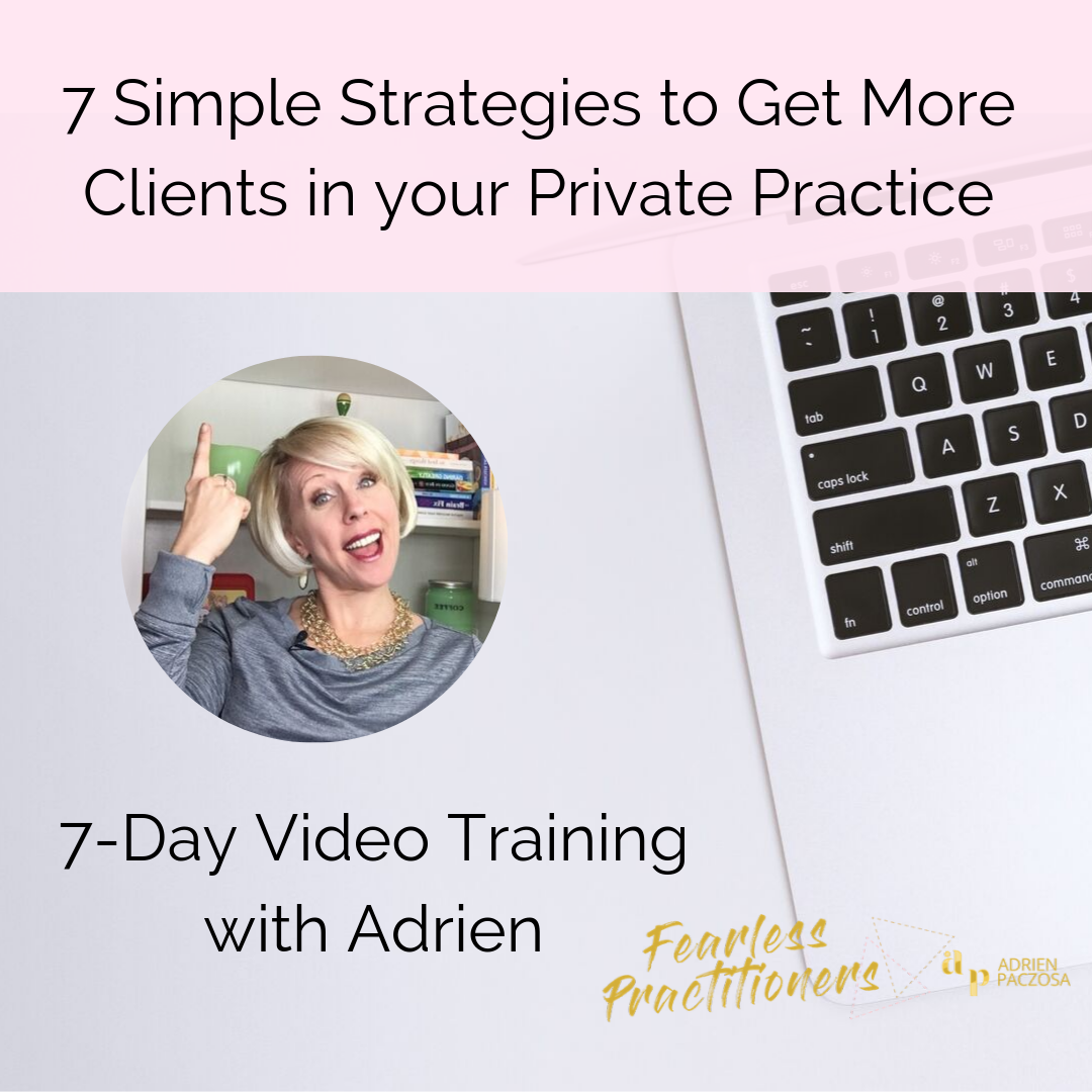 7 Simple Strategies to Get more Clients in Your Private Practice