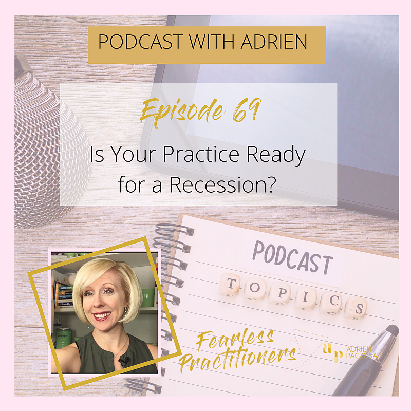 Fearless Practitioners Podcast -Is Your Practice Ready for a Recession