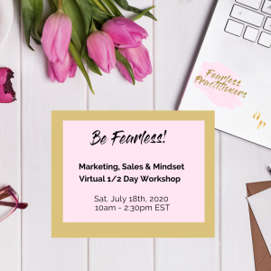 Be Fearless Workshop: Marketing, Sales & Mindset