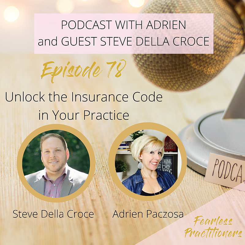 Fearless Practitioners Podcast-Unlock the Insurance Code in Your Practice