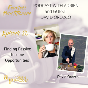 Fearless Practitioners Podcast-Finding Passive Income Opportunities