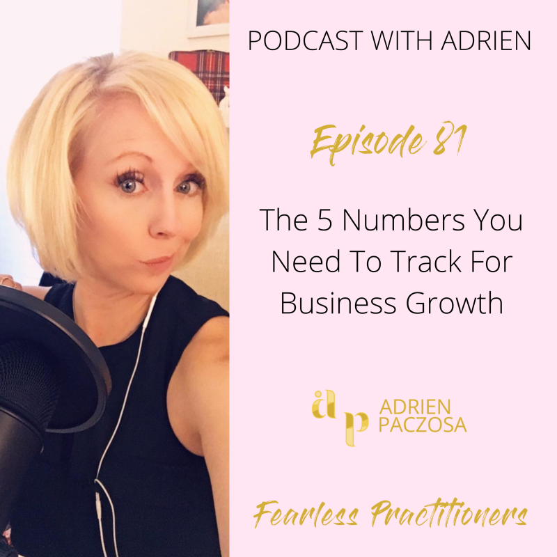 Fearless Practitioners Podcast - The 5 Numbers You Need to Track for Business Growth