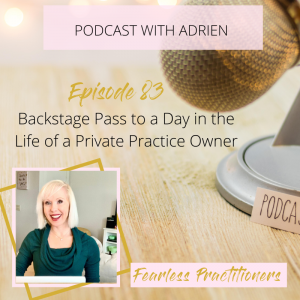 Fearless Practitioners Podcast - Backstage Pass to a a Day in the Life of a Private Practice Owner