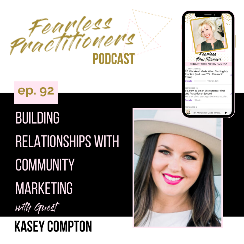 Fearless Practitioners Podcast - Building Relationships with Community Marketing