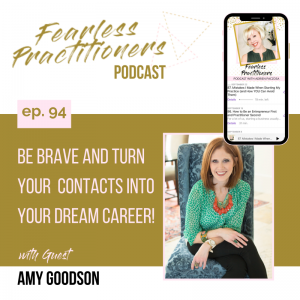 Fearless Practitioners - Be Brave and Turn Your Contacts Into Your Dream Career