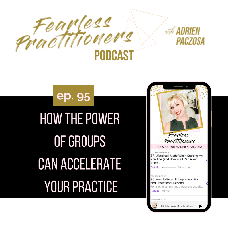 Fearless Practitioners - How the Power of Groups Can Accelerate Your Practice