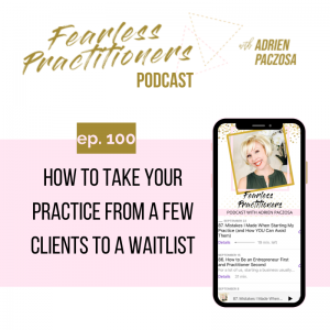 Fearless Practitioners - How to Take Your Private Practice From a Few Clients to a Waitlist