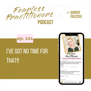 Fearless Practitioners - I've Got No Time For That