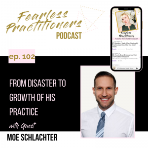 Fearless Practitioners - From Disaster to Growth of His Practice