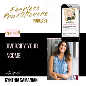 Fearless Practitioners - Ep. 126 - Diversify Your Income