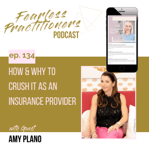 Fearless Practitioners Podcast - How & Why to Crush it as an Insurance Provider