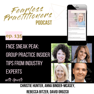 Fearless Practitioners Podcast - FNCE Sneak Peak: Group Practice Insider Tips from Industry Experts
